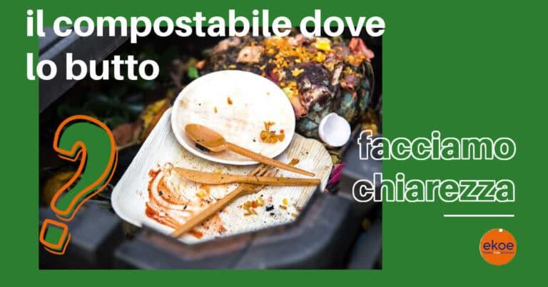 dove buttare il monouso compostabile ekoe.org